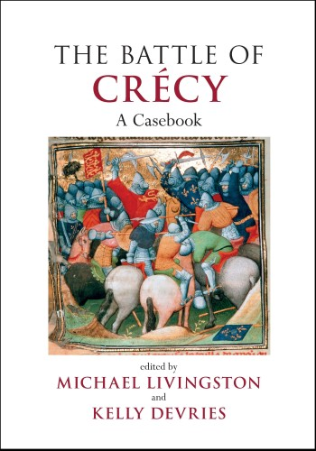 The Battle of Crecy: A Casebook